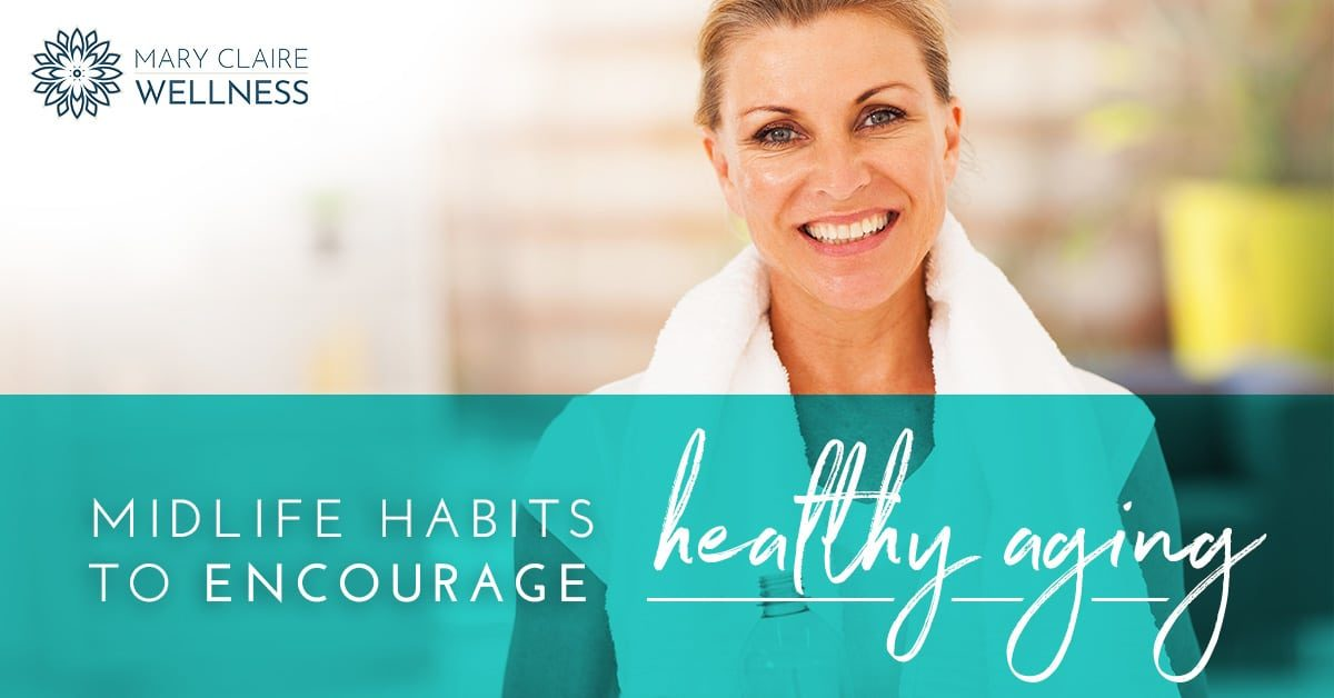 Midlife-Habits-to-encourage-Healthy-Aging-5c3cabecc700a